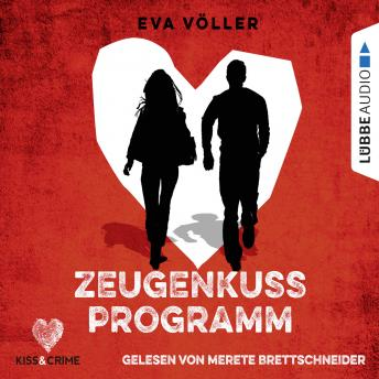 Download Kiss & Crime, Band 1: Zeugenkussprogramm by Eva Völler