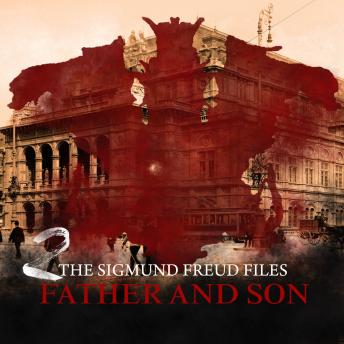 Historical Psycho Thriller Series - The Sigmund Freud Files, Episode 2: Father and Son