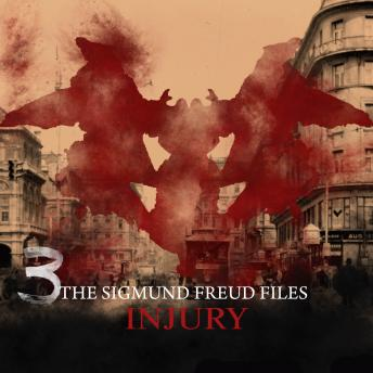 Historical Psycho Thriller Series - The Sigmund Freud Files, Episode 3: Injury