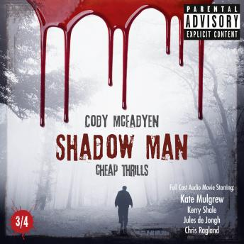 Shadow Man - Cheap Thrills - The Smoky Barrett Audio Movie Series, Pt. 3