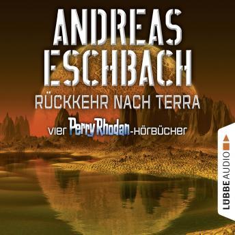 Rückkehr nach Terra - Vier Perry Rhodan-Hörbücher, Der Gesang der Stille / Die Rückkehr / Die Falle