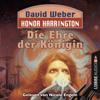 Die Ehre der Königin - Honor Harrington, Teil 2 (Ungekürzt)