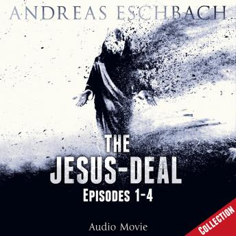 The Jesus-Deal Collection, Episode 02: Episodes 01-04 (Audio Movie)