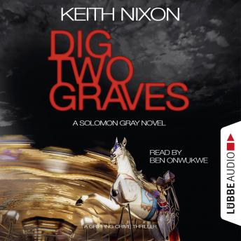 Dig Two Graves - The Detective Solomon Gray Series, Book 1 (unabridged)