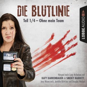 Die Blutlinie, Folge 1: Ohne mein Team