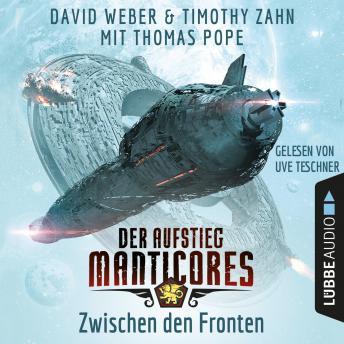 Zwischen den Fronten - Der Aufstieg Manticores - Manticore-Reihe 3 (Ungekürzt)