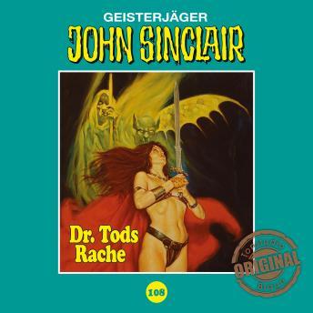 John Sinclair, Tonstudio Braun, Folge 108: Dr. Tods Rache. Teil 2 von 2