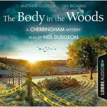 The Body in the Woods - The Cherringham Novels: A Cherringham Mystery 2 (Unabridged)