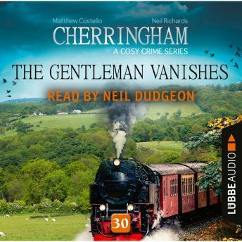 The Gentleman Vanishes - Cherringham - A Cosy Crime Series: Mystery Shorts 30 (Unabridged)