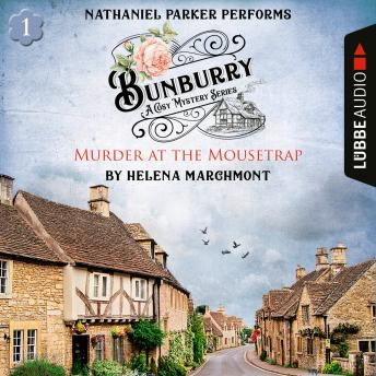 Murder at the Mousetrap - Bunburry - A Cosy Mystery Series, Episode 1 (Unabridged)