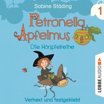 Petronella Apfelmus - Die Hörspielreihe, Teil 1: Verhext und festgeklebt