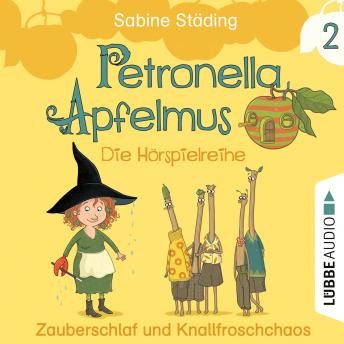Petronella Apfelmus - Die Hörspielreihe, Teil 2: Zauberschlaf und Knallfroschchaos