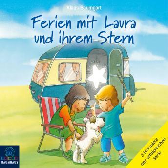 Ferien mit Laura und ihrem Stern - Lauras Ferien / Lauras erste Übernachtung / Laura und der Ferienh
