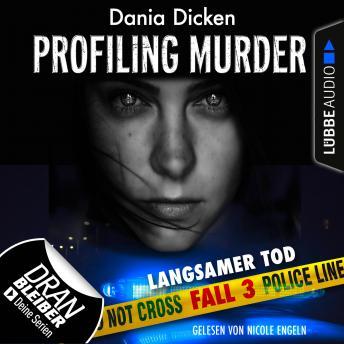 Laurie Walsh - Profiling Murder, Folge 3: Langsamer Tod (Ungekürzt)