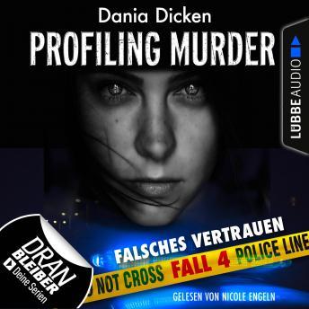 Laurie Walsh - Profiling Murder, Folge 4: Falsches Vertrauen (Ungekürzt)