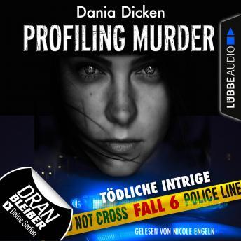 Laurie Walsh - Profiling Murder, Folge 6: Tödliche Intrige (Ungekürzt)