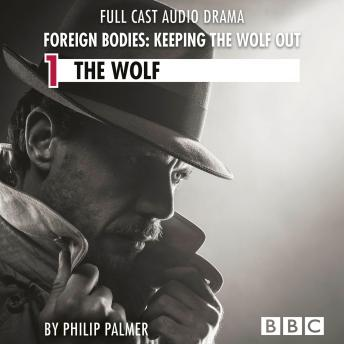 Foreign Bodies: Keeping the Wolf Out, Episode 1: The Wolf (BBC Afternoon Drama)