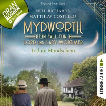 Tod im Mondschein - Mydworth - Ein Fall für Lord und Lady Mortimer 2 (Ungekürzt)