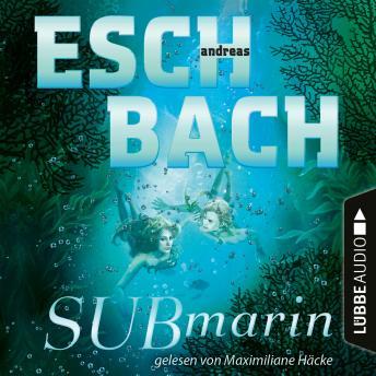 Submarin - Teil 2 (Ungekürzt)