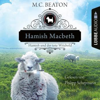 Hamish Macbeth und der tote Witzbold - Schottland-Krimis, Teil 7 (Ungekürzt)