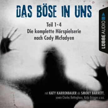 Das Böse in uns - Die komplette Hörspielserie nach Cody Mcfadyen Folge 1-4