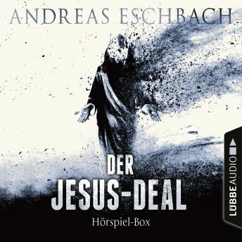 Der Jesus-Deal, Folge 1-4: Die kompletter Hörspiel-Reihe nach Andreas Eschbach