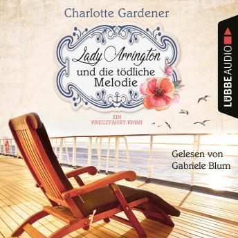 Lady Arrington und die tödliche Melodie - Ein Kreuzfahrt-Krimi - Ein Fall für Mary Arrington, Band 2