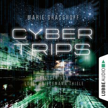 Cyber Trips (Ungekürzt)