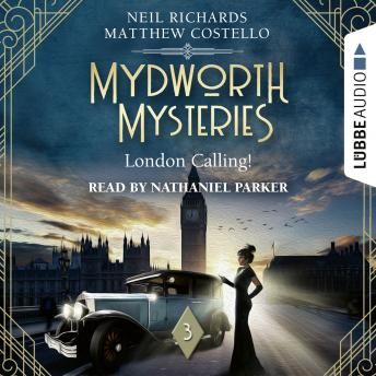 London Calling! - Mydworth Mysteries - A Cosy Historical Mystery Series, Episode 3 (Unabridged)