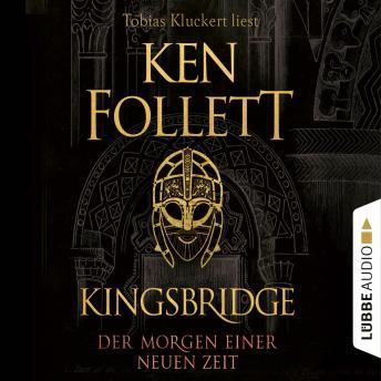 Der Morgen einer neuen Zeit - Kingsbridge-Roman, Band 4 (Gekürzt)