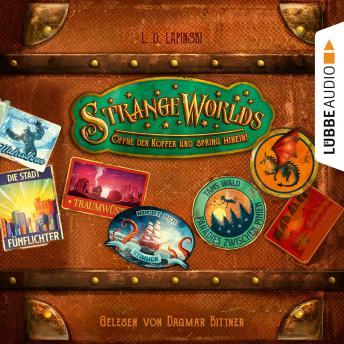 Strangeworlds - Öffne den Koffer und spring hinein! (Ungekürzt)