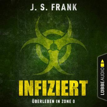 Infiziert - Überleben in Zone 0 (Ungekürzt)