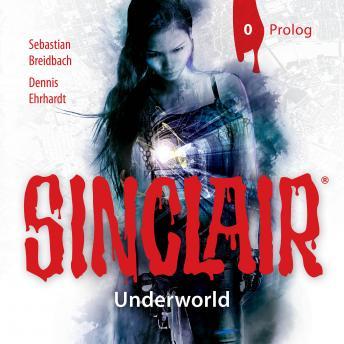 SINCLAIR, Staffel 2: Underworld, Folge: Prolog