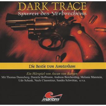 Dark Trace - Spuren des Verbrechens, Folge 1: Die Bestie von Amsterdam