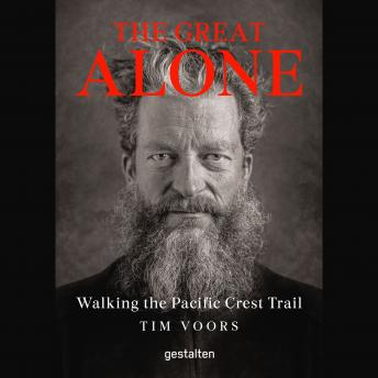 Download Great Alone: Walking the Pacific Crest Trail by Tim Voors