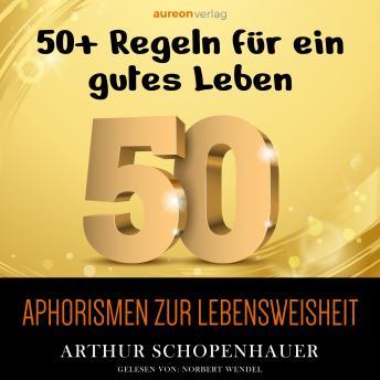 Aphorismen zur Lebensweisheit: 50+ Regeln für ein gutes Leben
