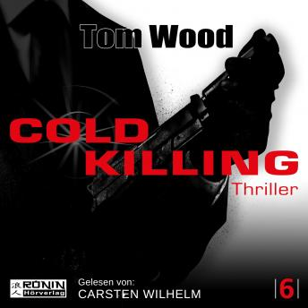 Cold Killing - Tesseract 6 (Ungekürzt), Tom Wood