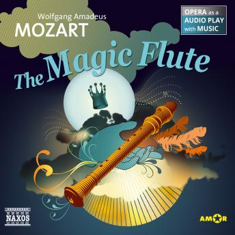 The Magic Flute - Opera as a Audio play with Music