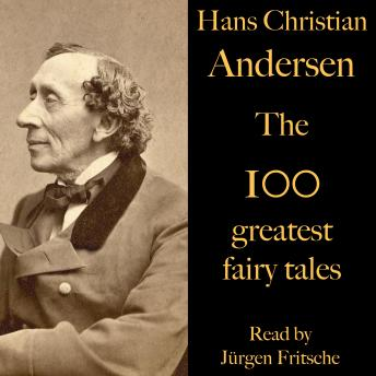 The 100 greatest fairy tales by Hans Christian Andersen