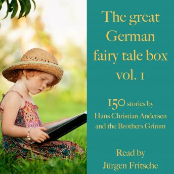 The great German fairy tale box Vol. 1: 150 stories by Hans Christian Andersen and the Brothers Grim