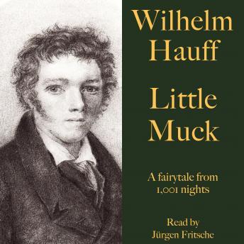 Wilhelm Hauff: Little Muck: A fairytale from 1,001 nights