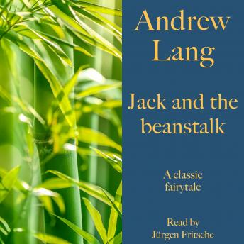 Andrew Lang: Jack and the beanstalk: A classic fairytale