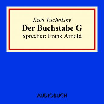 Download Der Buchstabe G by Kurt Tucholsky
