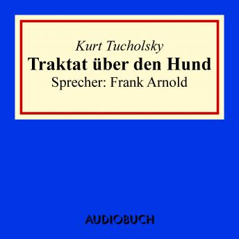 Download Traktat über den Hund by Kurt Tucholsky