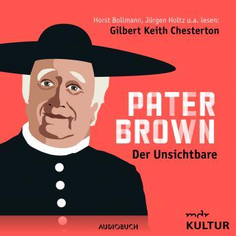 Pater Brown, Folge 1: Der Unsichtbare