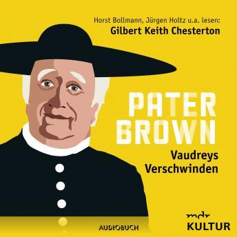 Pater Brown, Folge 6: Vaudreys Verschwinden
