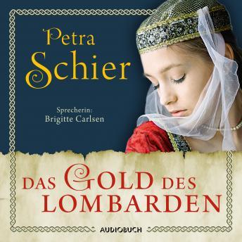 Das Gold des Lombarden - Die Lombarden-Reihe, Band 1 (Ungekürzt)