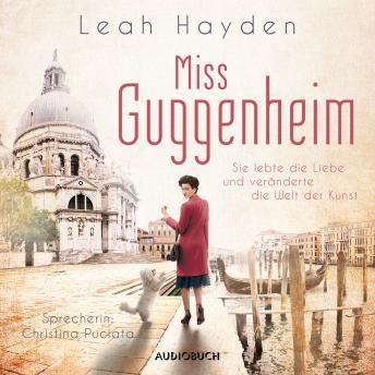 Miss Guggenheim - Sie lebte die Liebe und veränderte die Welt der Kunst (Ungekürzt)