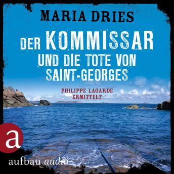 Der Kommissar und die Tote von Saint-Georges - Kommissar Philippe Lagarde - Ein Kriminalroman aus de