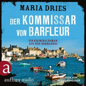 Der Kommissar von Barfleuer - Kommissar Philippe Lagarde - Ein Kriminalroman aus der Normandie, Band